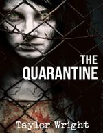 The Quarantine - Tayler Wright