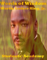 Words of Wisdom : Martin Luther King, Jr. - Students' Academy