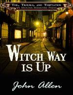 Witch Way is Up - John F Allen