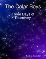 The Colar Boys - Three Days of Discovery - Scott C. Anderson