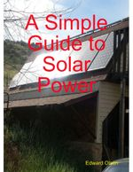 A Simple Guide to Solar Power - Edward Olsen