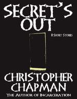Secret's Out - 8 Short Stories - Christopher Chapman