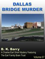 Dallas Bridge Murder - B. K. Barry