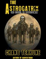 The Astrogatrix (Transparent Ones Book 2) - Chang Terhune