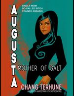 Augusta, Mother of Salt (Transparent Ones Book 3) - Chang Terhune