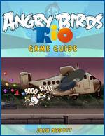 Angry Birds Rio Game Guide - Josh Abbott