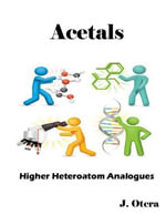 Acetals : Higher Heteroatom Analogues - J. Otera