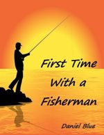 First Time With a Fisherman - Daniel Blue