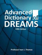 Advanced Dictionary of Dreams - Professor Ivan J. Thomas