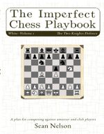 The Imperfect Chess Playbook Volume 1 - Sean Nelson