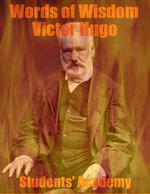 Words of Wisdom : Victor Hugo - Students' Academy