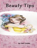 Beauty Tips - Ceri Jones