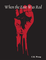 When the East Was Red - C. K. Wong