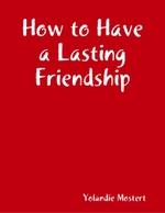 How to Have a Lasting Friendship - Yolandie Mostert