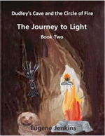 Dudley's Cave and the Circle of Fire : Journey to Light Book Two - Eugene Jenkins