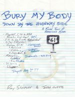 Bury My Body Down By the Highway Side - Ray Stoeser