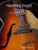 Mastering Drop3 Chords - Chord Melody Licks - JazzGuitarMaster Media