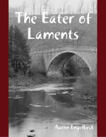 The Eater of Laments - Aaron Engelbeck