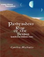 Pathfinders : Rise of the Serns - Cynthia Michaels