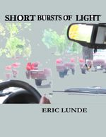 Short Burst of Light - Eric Lunde