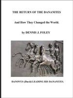 The Return of the Dananites, and How They Changed the World - Dennis J. Foley
