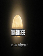 True Believers - Todd Daigneault