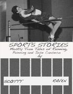 Sports Stories : Mostly True Tales of Running, Punning and Jose Canseco - Scottt Raven
