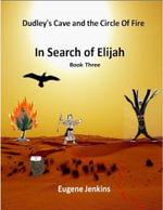 Dudley's Cave and the Circle of Fire : In Search of Elijah Book Three - Eugene Jenkins