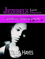 Jezebel's Last Dance, It's Every Womans Story - Zelda Hayes
