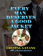 Every Man Deserves a Good Jacket - Crystal Evans