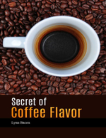 Secret of Coffee Flavor - Lynn Bacon