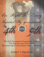 Our Right to Privacy - Hijacked By Government - Jr., Robert G. Beard