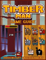 Timberman Game Guide - HiddenStuff Entertainment