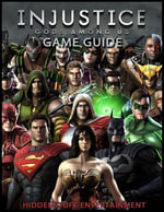 Injustice Gods Among Us Game Guide - HiddenStuff Entertainment