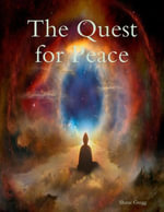 The Quest for Peace - Shane Gregg