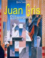 Juan Gris : 121 Masterpieces - Maria Tsaneva