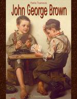 John George Brown : 120 Masterpieces - Maria Tsaneva