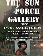 The Sun Porch Gallery eBook - P. Y. Wilkes