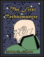 The First Technomancer - Rodney C. Johnson
