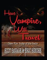 Have Vampire, Will Travel - Case File : Ruby of the Rails - Owner Scot Savage