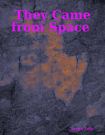 They Came from Space - Justin Tully