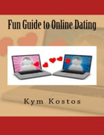 Fun Guide to Online Dating - Kym Kostos
