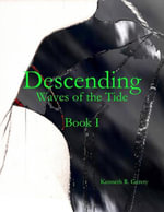 Descending : Waves of the Tide Book I - Kenneth R. Gerety