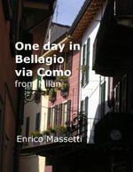 One Day in Bellagio Via Como from Milan - Enrico Massetti