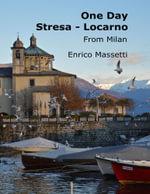 One Day Stresa - Locarno from Milan - Enrico Massetti