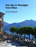 One Day in Menaggio from Milan - Enrico Massetti