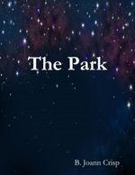 The Park - B. Joann Crisp