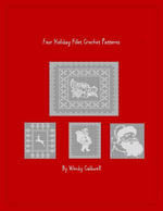 Four Holiday Filet Crochet Patterns - Wendy Caldwell