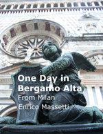 One Day in Bergamo Alta from Milan - Enrico Massetti