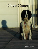 Cave Canem - Brian J. Meline